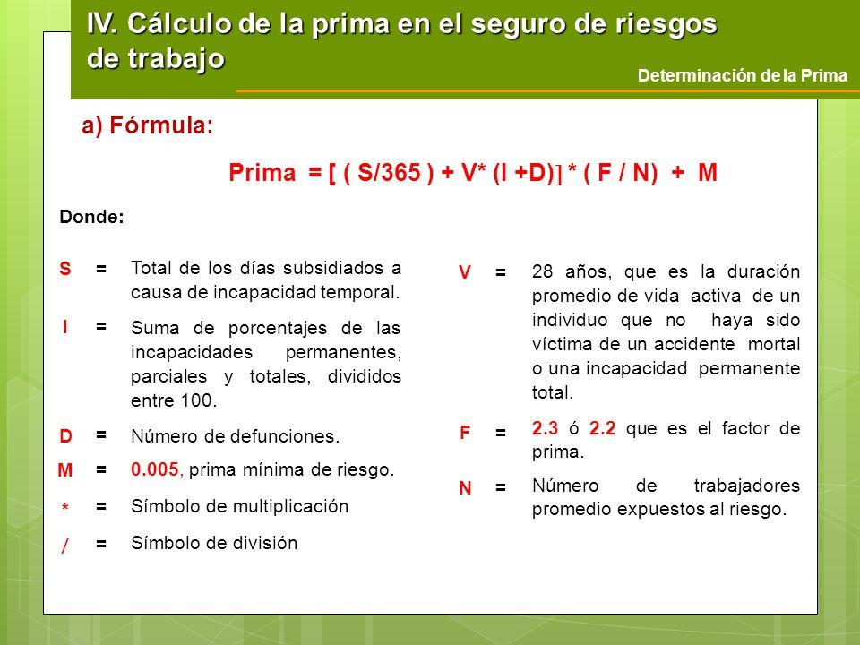 Prima = [ ( S/365 ) + V* (I +D) * ( F / N) + M